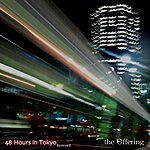 The Offering 48 Hours In Tokyo (Remixed)