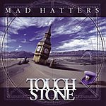 Touchstone Mad Hatters