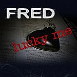 Fred Lucky Me