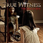 True Witness The Face Of Evil (Single)