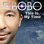 DJ Bobo This Is My Time (3-Track Maxi-Single)