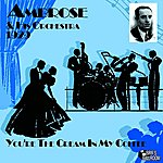 Ambrose & His Orchestra You're The Cream In My Coffee