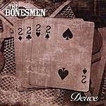The Bonesmen Deuce
