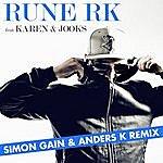 Rune RK Har Det Hele (Simon Gain & Anders K Remix)(Feat. Karen & Jooks)
