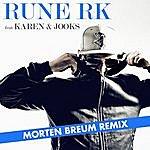 Rune RK Har Det Hele (Morten Breum Remix)(Feat. Karen & Jooks)