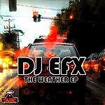 DJ EFX The Weather - Ep