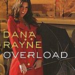 Dana Rayne Overload