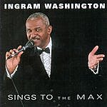 Ingram Washington Sings To The Max
