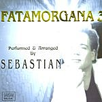 Sebastian Fatamorgana 3