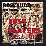 Boss Players Rosebudd The American Pimp Presents: Boss Players Aka Ugp