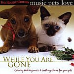 Bradley Joseph Music Pets Love: The Holiday Edition (While You Are Gone)