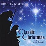 Bradley Joseph Classic Christmas: Bradley Joseph