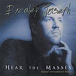 Bradley Joseph Hear The Masses