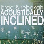 Brad Acoustically Inclined