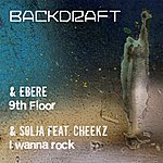 Backdraft I Wanna Rock EP