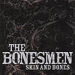 The Bonesmen Skin And Bones (Re)