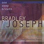 Bradley Joseph One Deep Breath