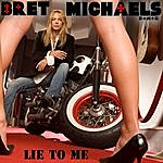 Bret Michaels Lie To Me (Radio Edit)