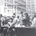 Brian Franklin Stir Fried World