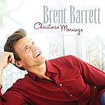 Brent Barrett Christmas Mornings