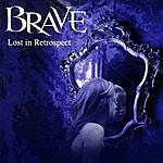 Brave Lost In Retrospect