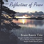 Brass Roots Reflections Of Peace