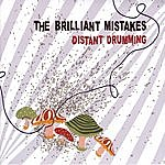 The Brilliant Mistakes Distant Drumming