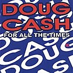Doug Cash For All The Times - Ep