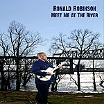 Ronald Robinson Meet Me At The River