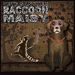 Pete Sanchez, Jr. Raccoon Maisy