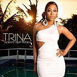 Trina Always (Featuring Monica) (3-Track Maxi-Single)
