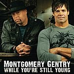 Montgomery Gentry While You're Still Young (Single)