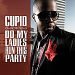 Cupid Do My Ladies Run This Party - Single