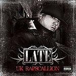 Late UK Rapscallion (Parental Advisory)