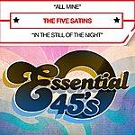 The Five Satins All Mine (Digital 45)
