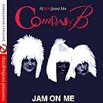 Company B Jam On Me/F(Acid)Ated Mix (Digitally Remastered)