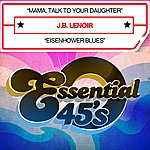 J.B. Lenoir Mama, Talk To Your Daughter (Digital 45)