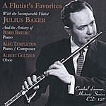 Julius Baker A Flutist's Favorites With The Incomparable Flutist Julius Baker