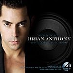Brian Anthony Whatsitgonnab? (I'm So Ready) The Remix Project