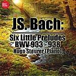 Hugo Steurer Bach: Six Little Preludes, Bwv 933 - 938