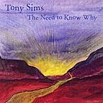 Tony Sims The Need To Know Why