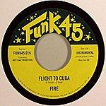 Fire Flight To Cuba B/W Soul On Ice