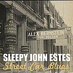Sleepy John Estes Street Car Blues