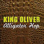King Oliver Alligator Hop