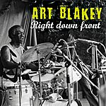 Art Blakey & The Jazz Messengers Right Down Front