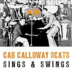 Cab Calloway Scats, Sings And Swings