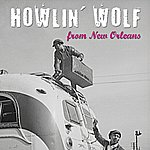 Howlin' Wolf From New Orleans