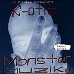 K-Otic Monster Muzic