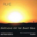 Yuval Ron Rilke: Searching For The Inner Soul