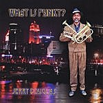 Jerry Douglas What Is Funky